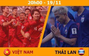 Trực tiếp Việt Nam vs Thái Lan 20h00 19/11