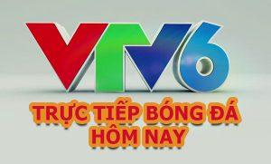 VTV6HD trực tiếp bóng đá hôm nay