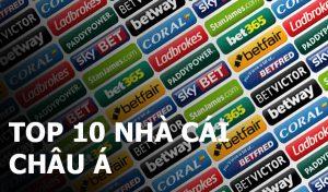 Top 10 nhà cái hàng đầu khu vực