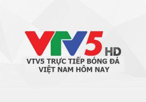 Top 10 website xem VTV5 trực tiếp bóng đá Việt Nam hôm nay chất lượng nhất