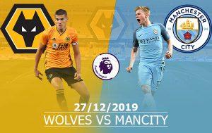 Wolves vs Man City: 02h45, 27/12/2019, vòng 19 Ngoại Hạng Anh