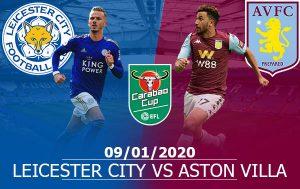 Leicester City vs Aston Villa: 03H00, Thứ 5, 09/01/2020, EFL Cup