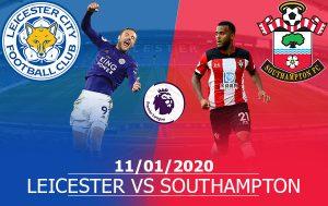 Leicester City vs Southampton: 22h00, 11/01/2020, Ngoại Hạng Anh
