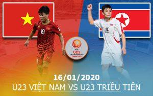 U23 Việt Nam vs U23 Triều Tiên: 20h15, 16/01/2020, VCK U23 Châu Á